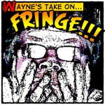 Wayne's Take on FRiNGE