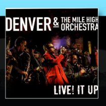 "Denver and The Mile High Orchestra ""Live it Up"""